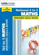 Leckie & Leckie National 4 to 5 Maths Bridging Skills Book
