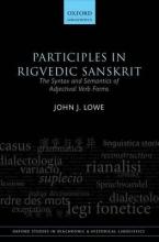 John J. Lowe Participles in Rigvedic Sanskrit