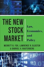 Fox, Merritt B. The New Stock Market - Law, Economics, and Policy
