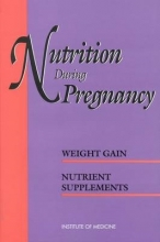 Institute of Medicine,   Committee on Nutritional Status During Pregnancy and Lactation Nutrition During Pregnancy
