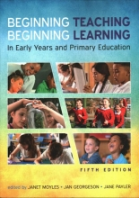 Janet Moyles,   Jane Payler,   Jan Georgeson Beginning Teaching, Beginning Learning: In Early Years and Primary Education