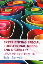 Prof. Brahm Norwich Experiencing Special Educational Needs and Disability: Lessons for Practice
