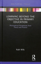 Ruth Wills Learning Beyond the Objective in Primary Education