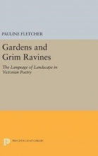 Fletcher, Pauline Gardens and Grim Ravines - The Language of Landscape in Victorian Poetry