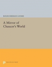Loomis, Roger Sherman A Mirror of Chaucer`s World