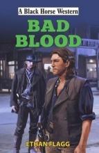 Flagg, Ethan Bad Blood