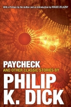 Philip,K. Dick Paycheck and Other Classic Stories