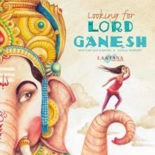 Mahtab Narsimhan,   Sonja Wimmer Looking for Lord Ganesh