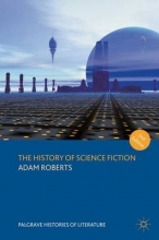 Roberts, Adam The History of Science Fiction