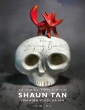 Shaun Tan The Singing Bones