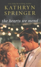 Springer, Kathryn The Hearts We Mend