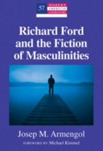 Armengol, Josep M. Richard Ford and the Fiction of Masculinities