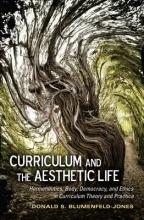 Donald S. Blumenfeld-Jones Curriculum and the Aesthetic Life