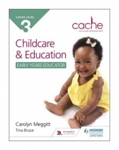 Carolyn Meggitt,   Tina Bruce CACHE Level 3 Child Care and Education (Early Years Educator)
