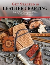Tony Laier,   Kate Laier Get Started in Leather Crafting