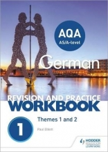 Paul Elliott AQA A-level German Revision and Practice Workbook: Themes 1 and 2