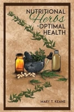 Mary T. Keane Nutritional Herbs for Optimal Health