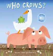 Guido  Van Genechten Who crows? (music book)