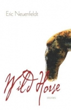 Neuenfeldt, Eric Wild Horse Stories