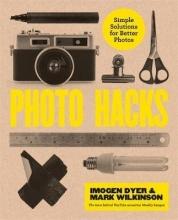Imogen Dyer,   Mark Wilkinson Photo Hacks