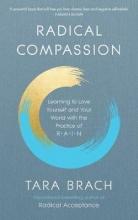 Tara Brach , Radical Compassion