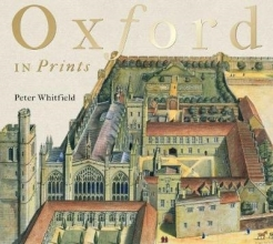 Whitfield, Peter Oxford in Prints - 1650-1900