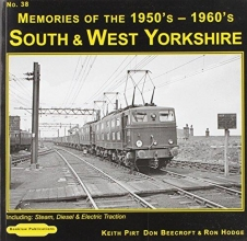 Keith R. Pirt,   Don Beecroft,   R. Hodge South & West Yorkshire Memories of the 1950`s-1960`s