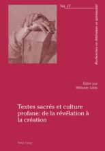 Textes sacr?s et culture profane : de la r?v?lation ? la cr?ation