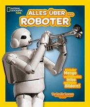 Swanson, Jennifer National Geographic KiDS 12 - Alles über ... Roboter