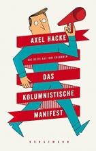 Hacke, Axel Das kolumnistische Manifest