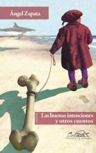 Zapata, Angel Las buenas intenciones y otros cuentos Good Intentions and Other Stories