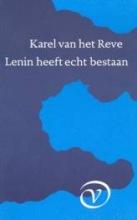 Reve, K. van het Lenin heeft echt bestaan