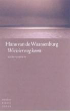 Hans van de Waarsenburg Wie hier nog komt