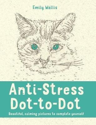 Emily Wallis,Anti-Stress Dot-to-Dot