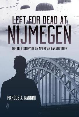 Nannini, Marcus A.,Left for Dead at Nijmegen
