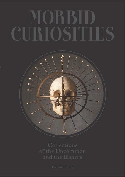 Gambino, Paul,Morbid Curiosities