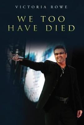 Victoria Rowe,We Too Have Died