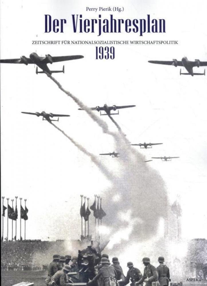 Perry  Pierik,Der Vierjahresplan 1939
