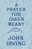 <b>Irving, John</b>,A Prayer for Owen Meany