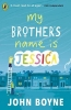 John,Boyne, My Brother`s Name is Jessica