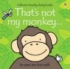 Watt, Fiona, That`s Not My Monkey