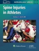 Andrew Hecht, Spine Injuries in Athletes: Print + Ebook with Multimedia