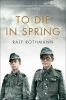 Ralf Rothmann, To Die in Spring