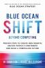 Chan Kim W. & R.  Mauborgne, Blue Ocean Shift