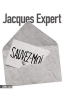 Jacques  Expert, Sauvez-moi