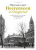 `Must nou es sien`, Heerenveen en Oranjewoud