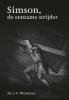 <b>J.A.  Weststrate</b>,Simson, de eenzame strijder