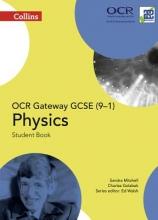 Sandra Mitchell,   Charles Golabek OCR Gateway GCSE Physics 9-1 Student Book