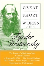 Dostoyevsky, Fyodor Great Short Works of Fyodor Dostoevsky