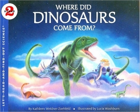 Zoehfeld, Kathleen Weidner Where Did Dinosaurs Come From?